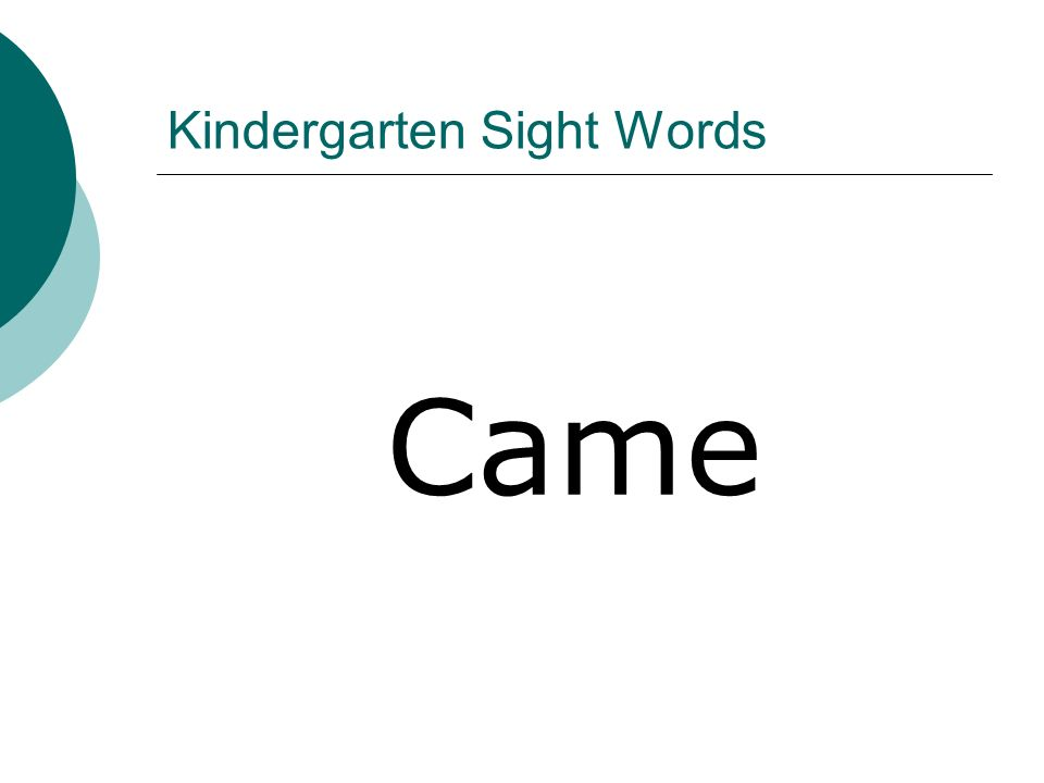 Kindergarten Sight Words Came