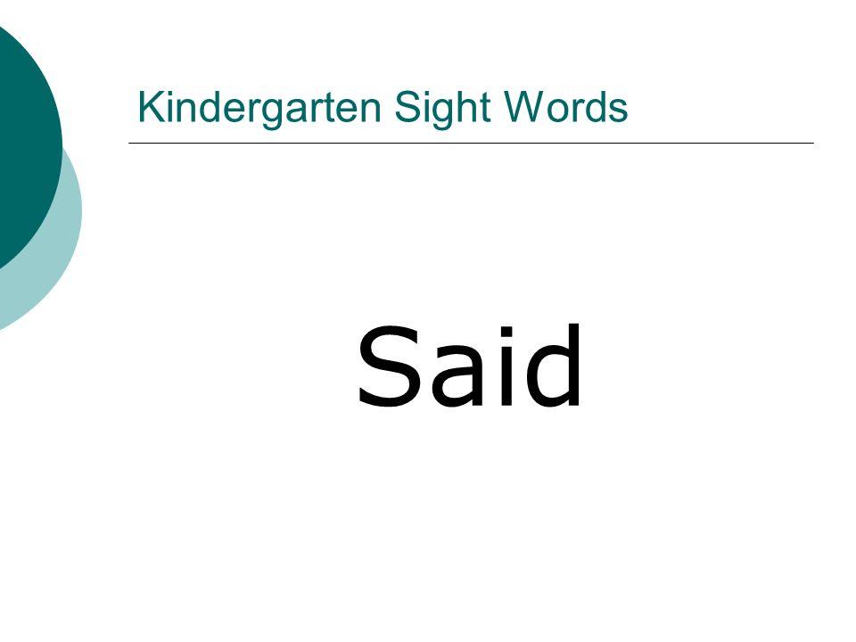 Kindergarten Sight Words Said
