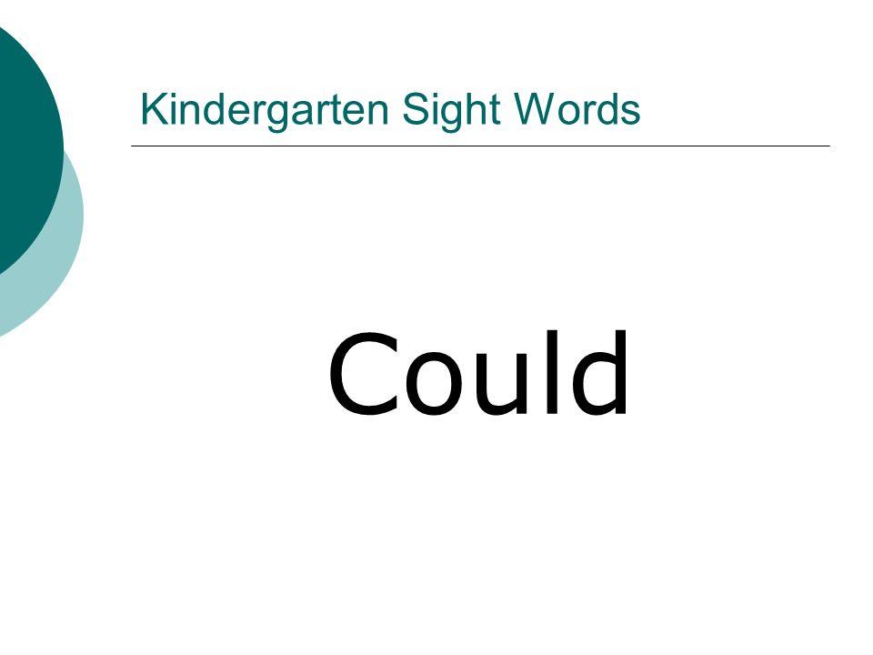 Kindergarten Sight Words Could