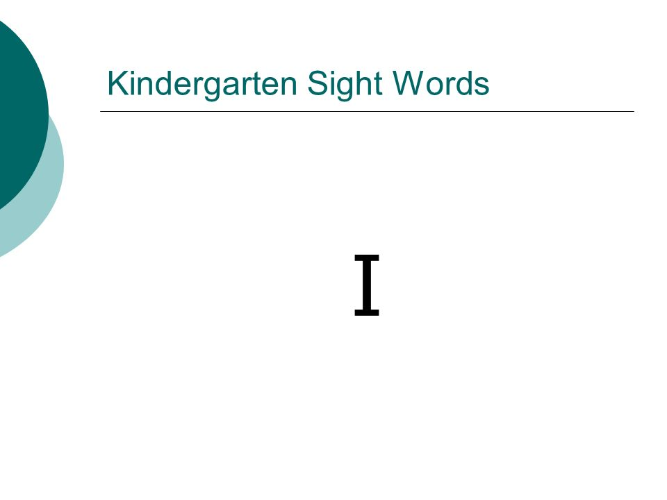 Kindergarten Sight Words I