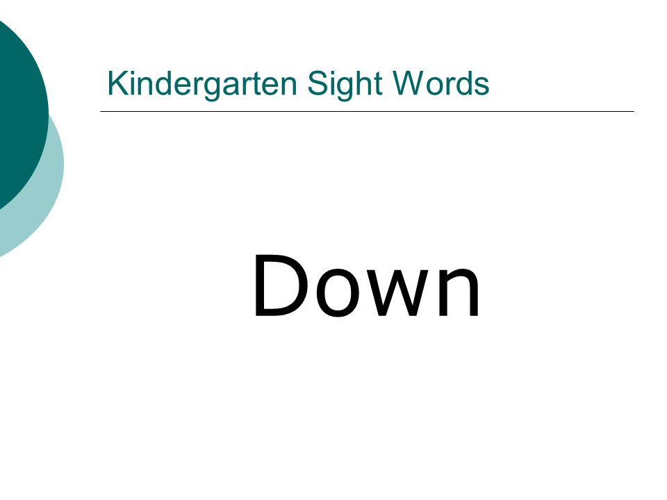 Kindergarten Sight Words Down