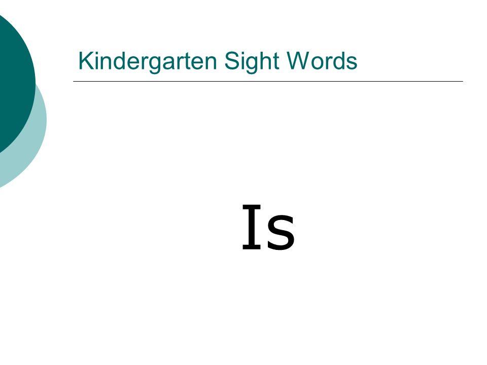Kindergarten Sight Words Is