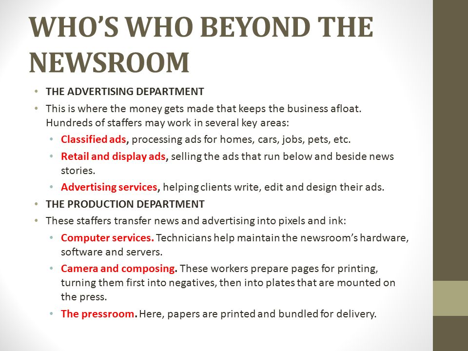 how the news room works introduction to mass communication mcom  who s who beyond the newsroom the advertising department this is where the money gets made that