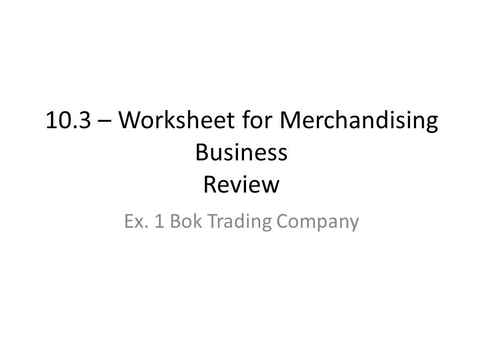 10.1 & 10.2 Merchandising Business Review. $120,000 available ...