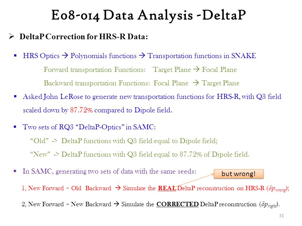  DeltaP Correction for HRS-R Data:  Two sets of RQ3 DeltaP-Optics in SAMC: Old -> DeltaP functions with Q3 field equal to Dipole field; New -> DeltaP functions with Q3 field equal to 87.72% of Dipole field.