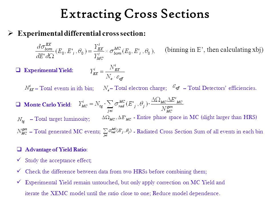  Experimental Yield: -- Total events in ith bin; -- Total electron charge; -- Total Detectors' efficiencies.