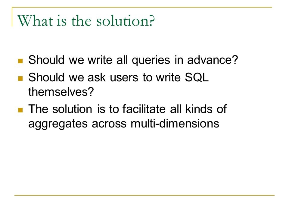 What is the solution. Should we write all queries in advance.