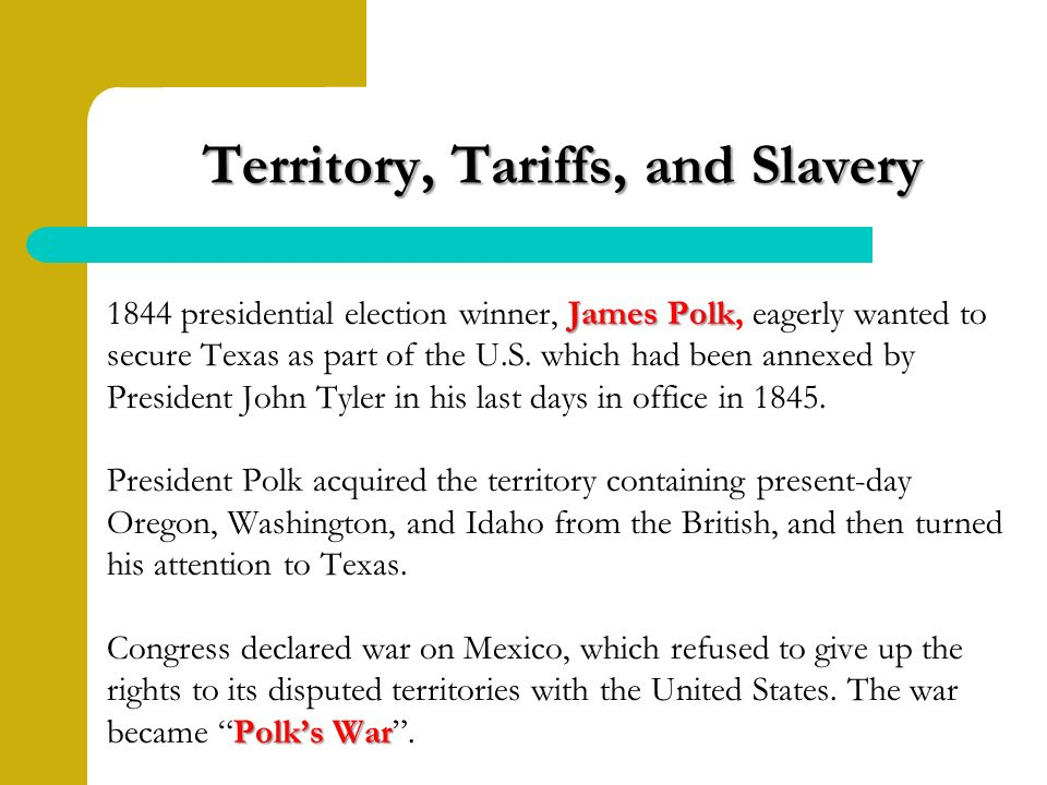 James Polk 1844 presidential election winner, James Polk, eagerly wanted to secure Texas as part of the U.S.