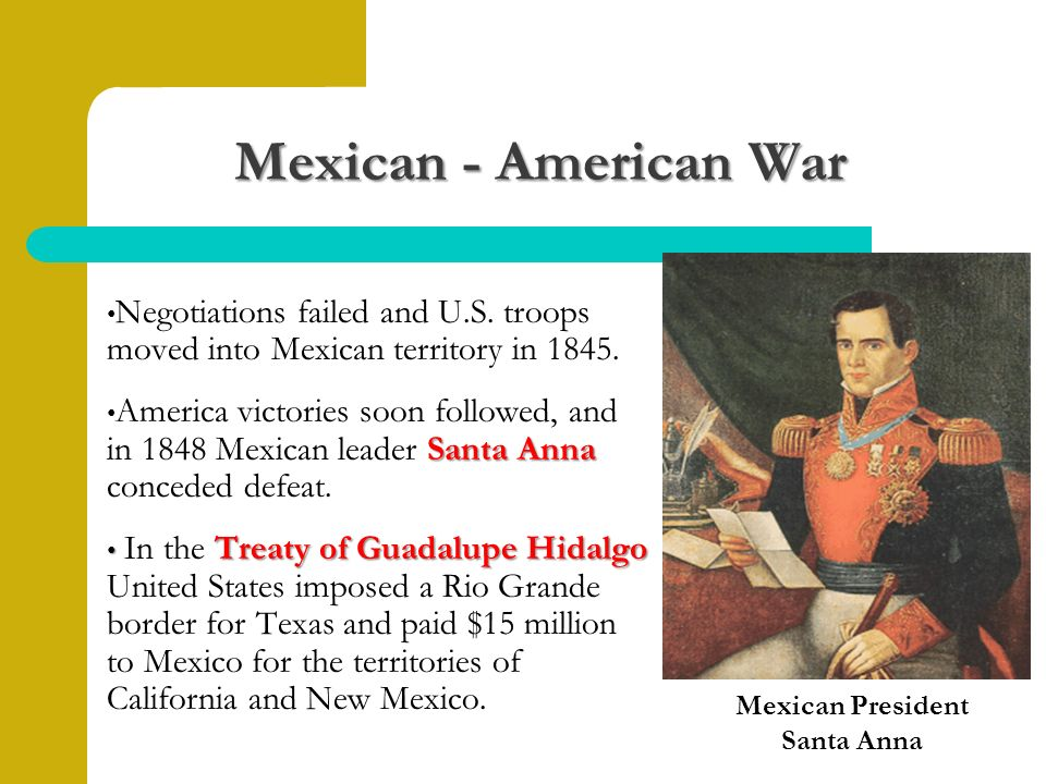 Mexican - American War Negotiations failed and U.S.