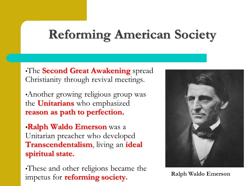 Reforming American Society Second Great Awakening The Second Great Awakening spread Christianity through revival meetings.