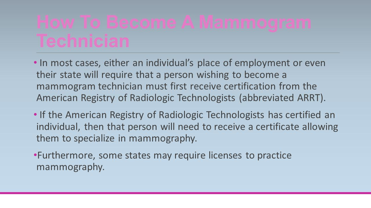 Mammography basic facts about mammograms simply put a mammogram how to become a mammogram technician in most cases either an individuals place of employment xflitez Gallery