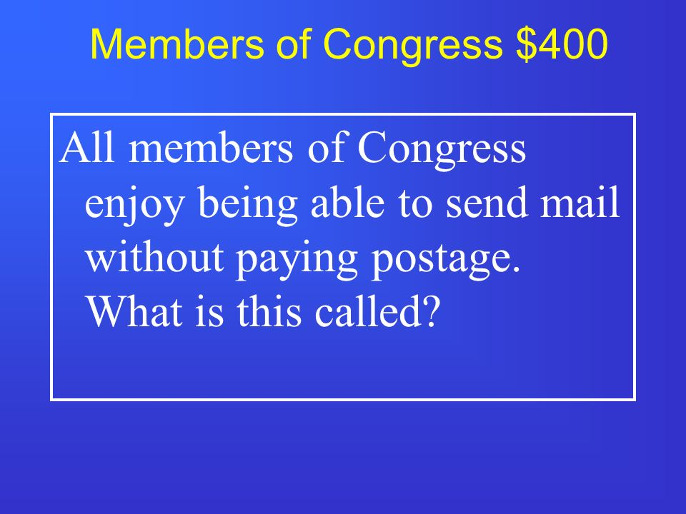 Members of Congress $300 How long is a Senators' term and how many Senators are up for re-election every 2 years