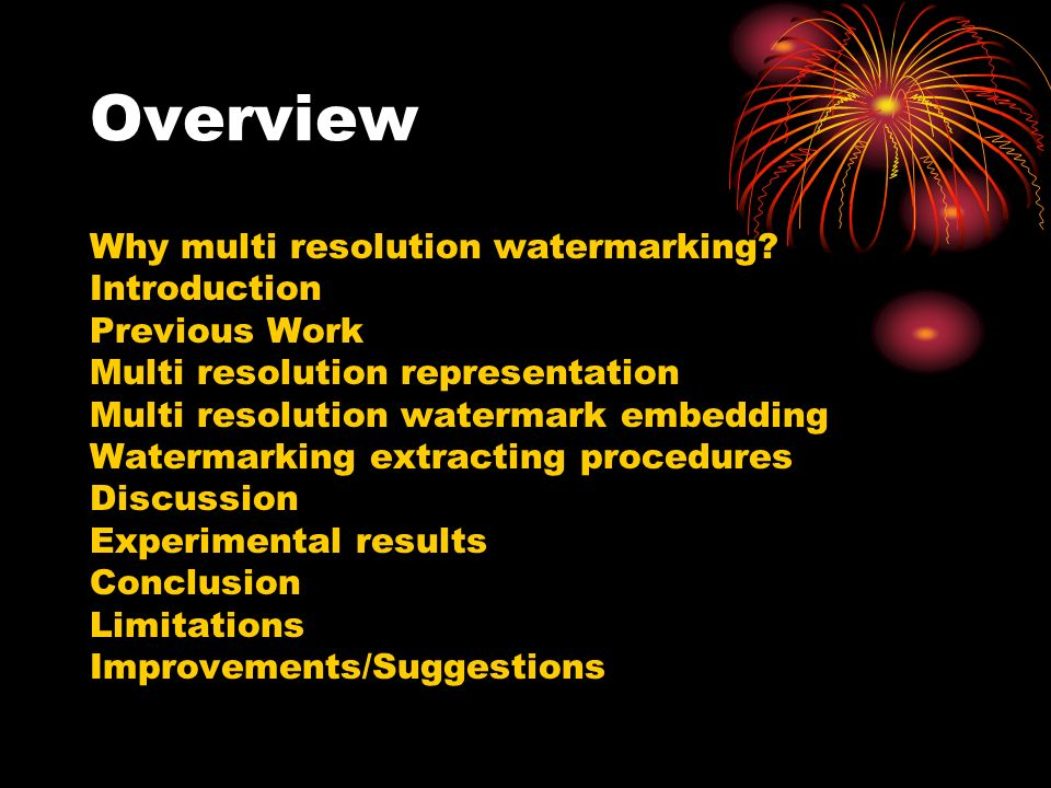 Overview Why multi resolution watermarking.