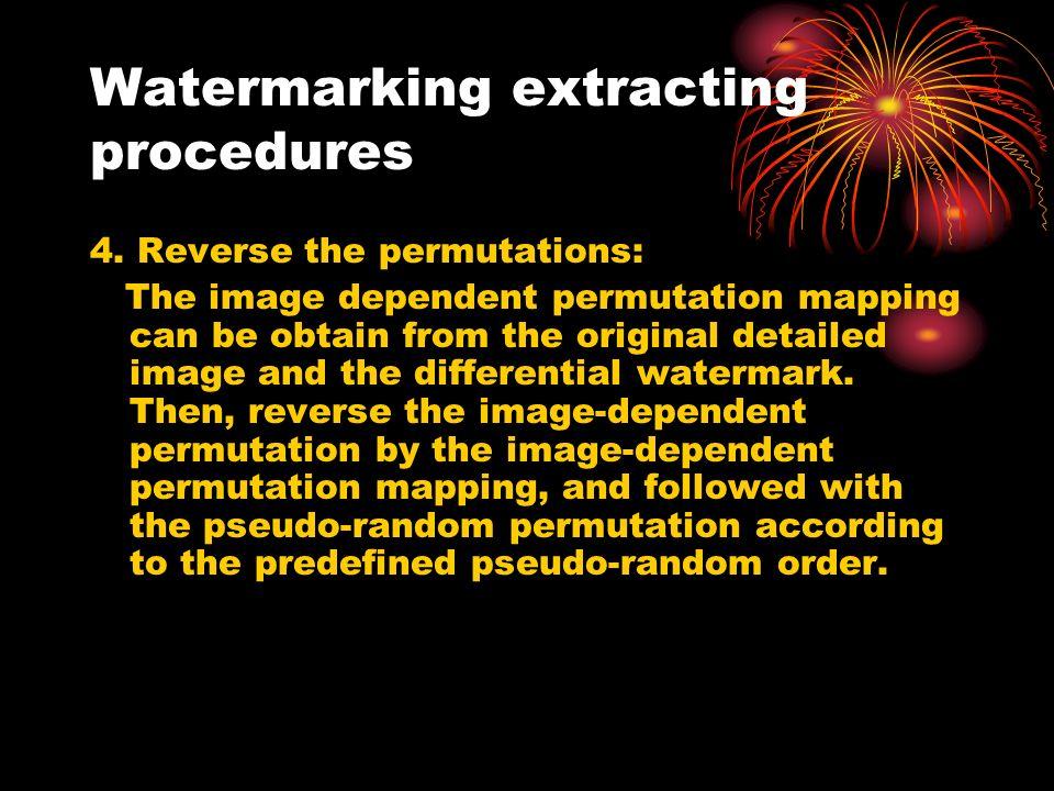 Watermarking extracting procedures 4.