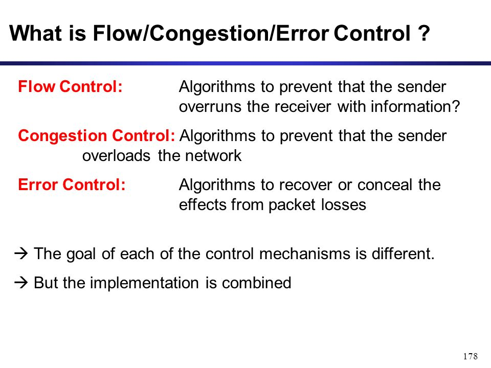 178 What is Flow/Congestion/Error Control .