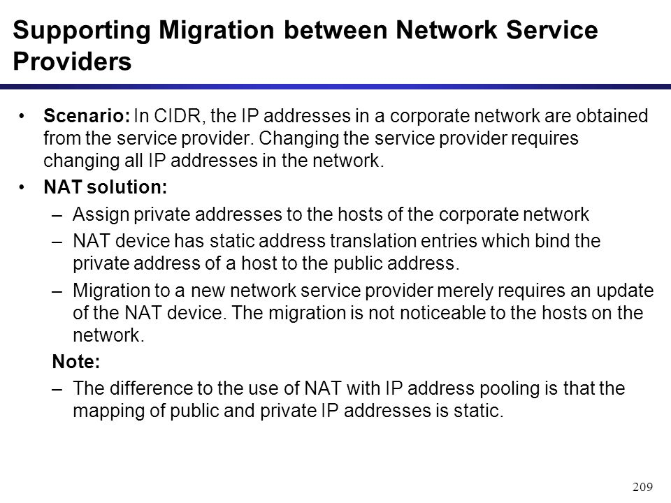 209 Supporting Migration between Network Service Providers Scenario: In CIDR, the IP addresses in a corporate network are obtained from the service provider.