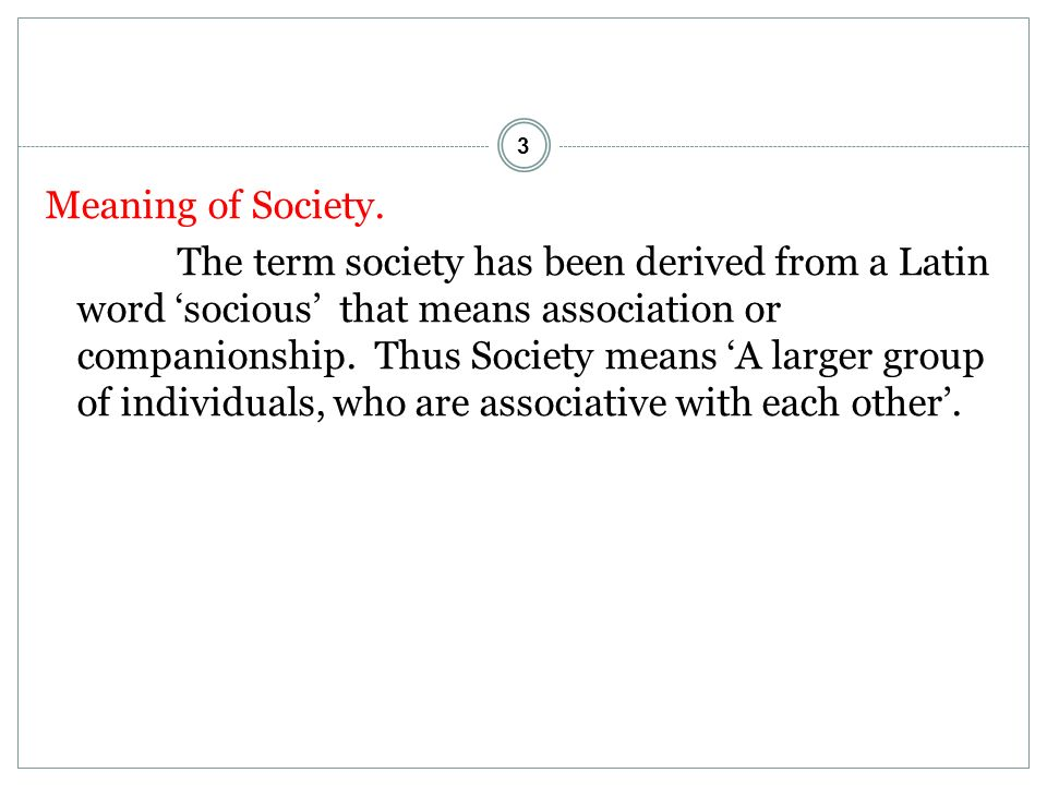 3 Meaning of Society.
