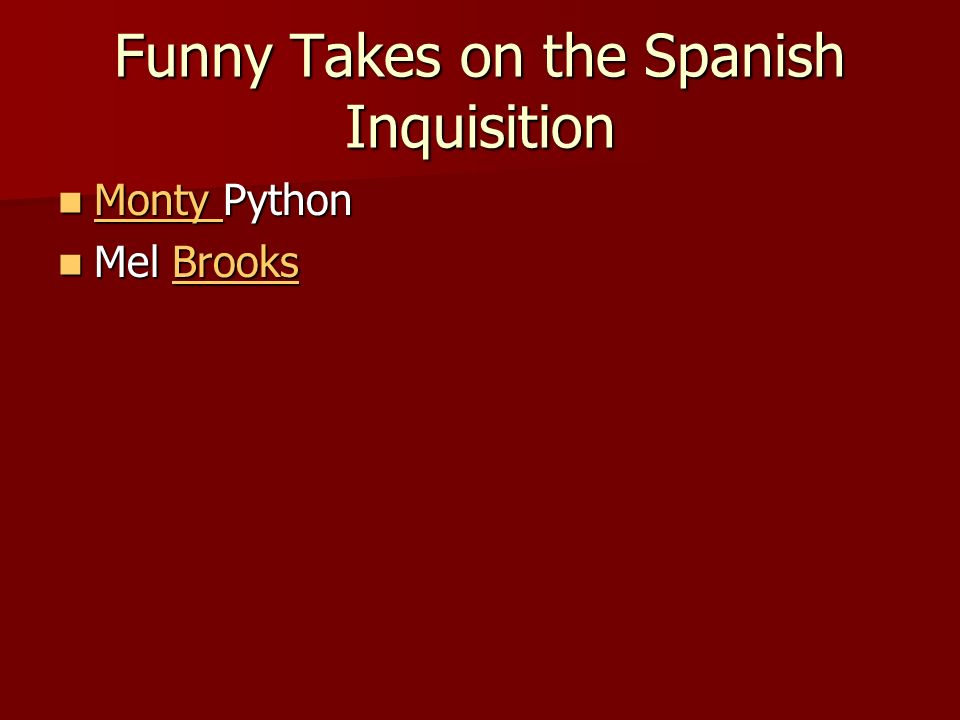 Funny Takes on the Spanish Inquisition Monty Python Monty Python Monty Mel Brooks Mel BrooksBrooks