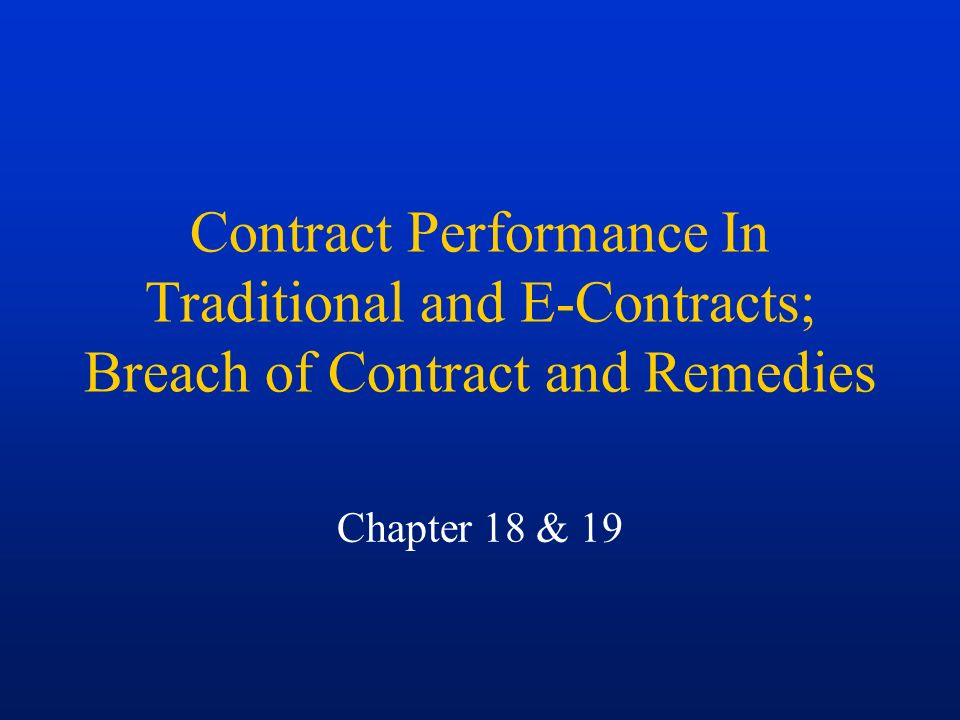 Contract Performance In Traditional And E-Contracts; Breach Of