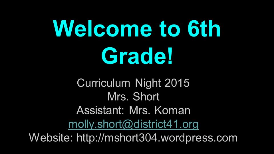 Welcome to 6th Grade! Curriculum Night 2015 Mrs. Short Assistant ...