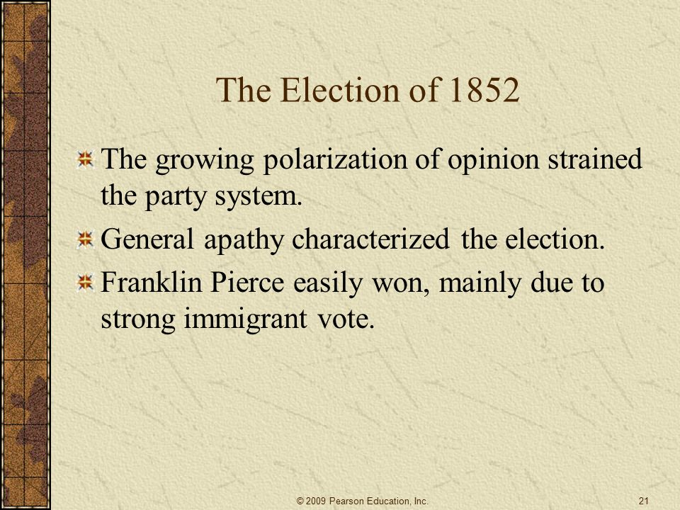 The Election of 1852 The growing polarization of opinion strained the party system.