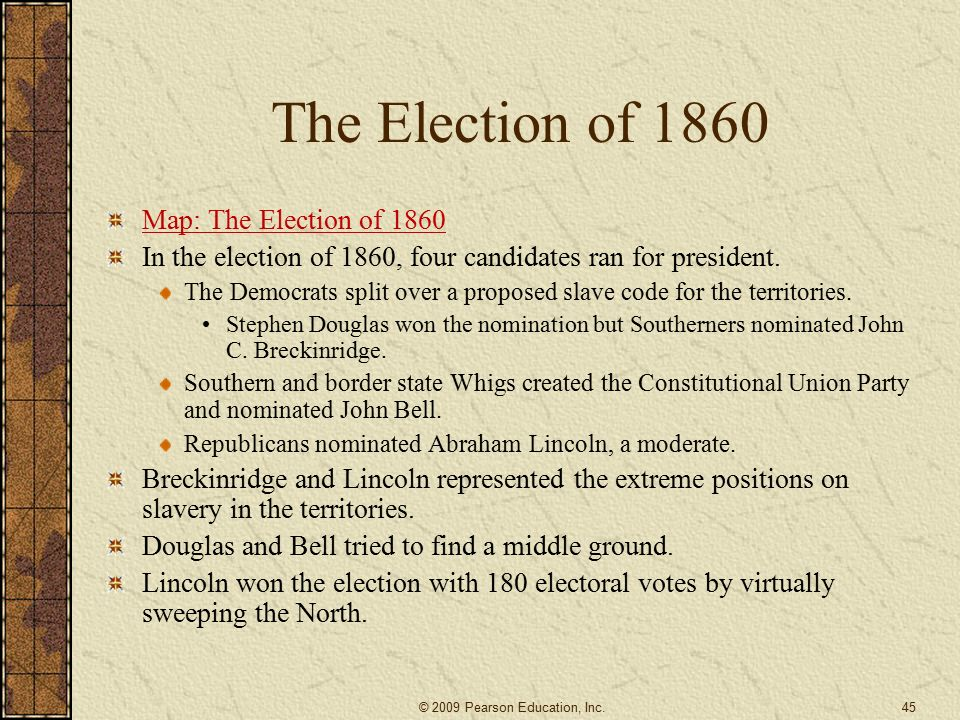 The Election of 1860 Map: The Election of 1860 In the election of 1860, four candidates ran for president.