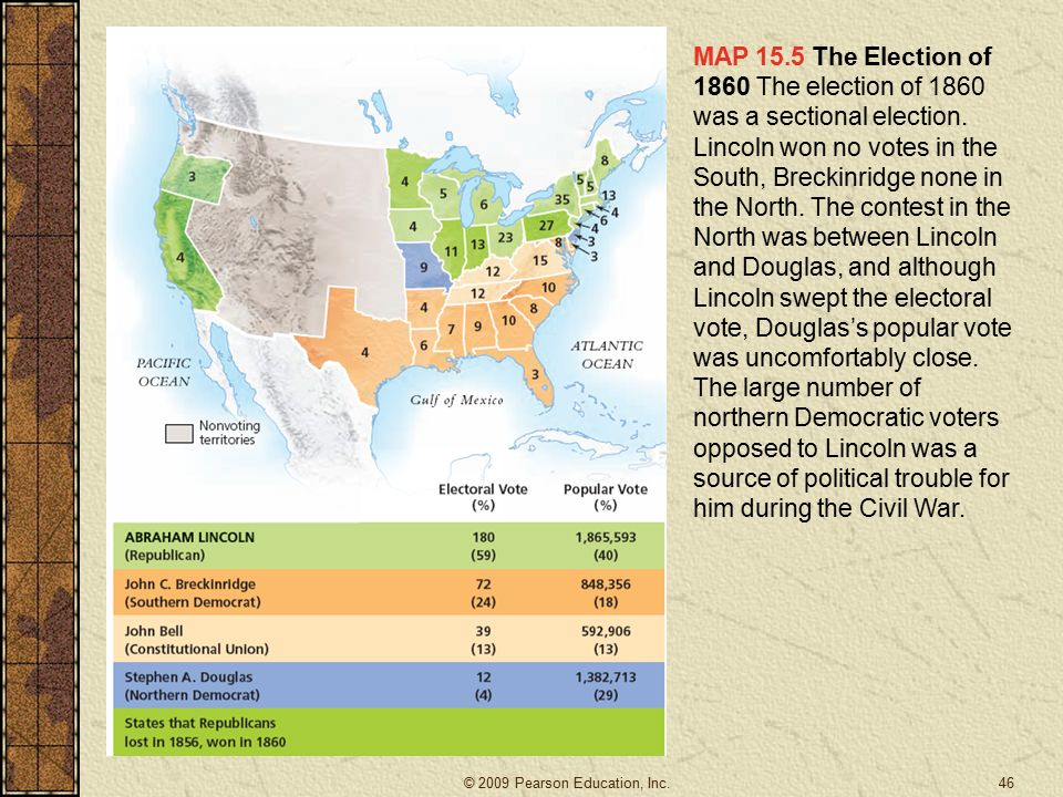 MAP 15.5 The Election of 1860 The election of 1860 was a sectional election.