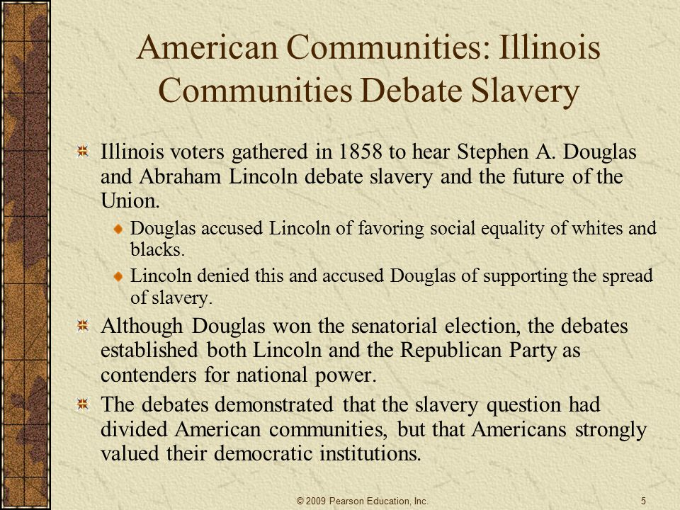 American Communities: Illinois Communities Debate Slavery Illinois voters gathered in 1858 to hear Stephen A.