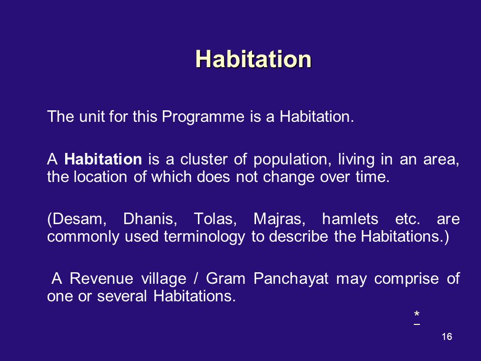 16 Habitation The unit for this Programme is a Habitation.