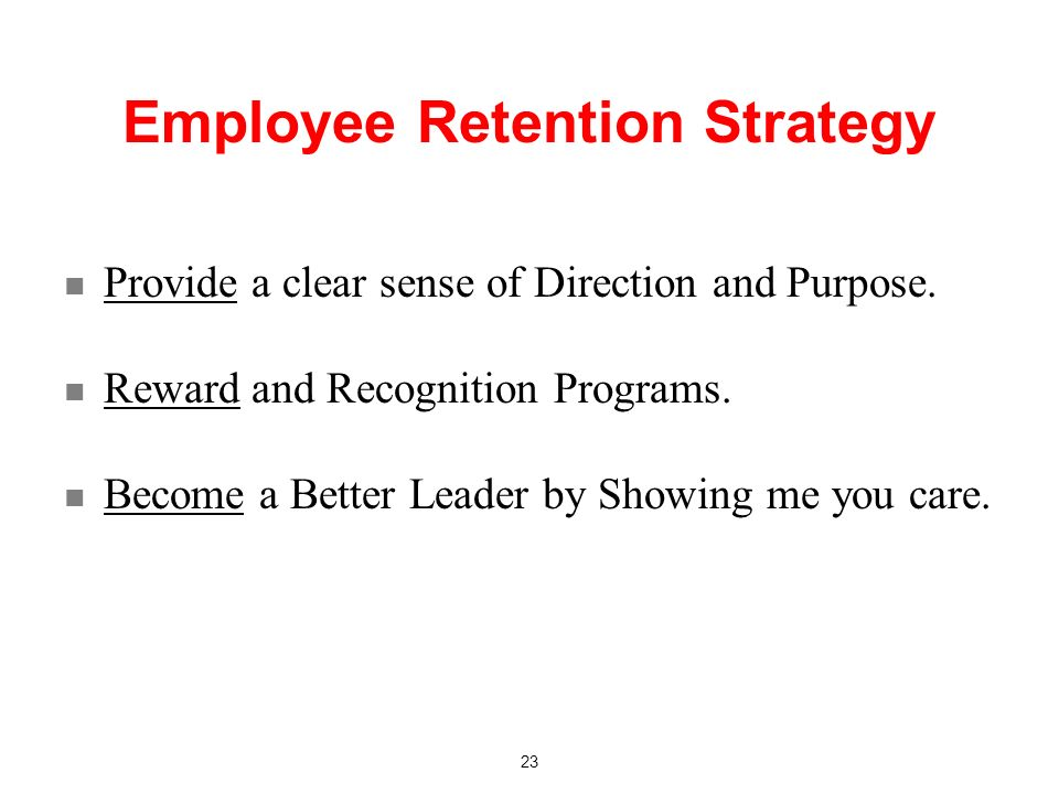 Employee Retention Strategy Provide a clear sense of Direction and Purpose.