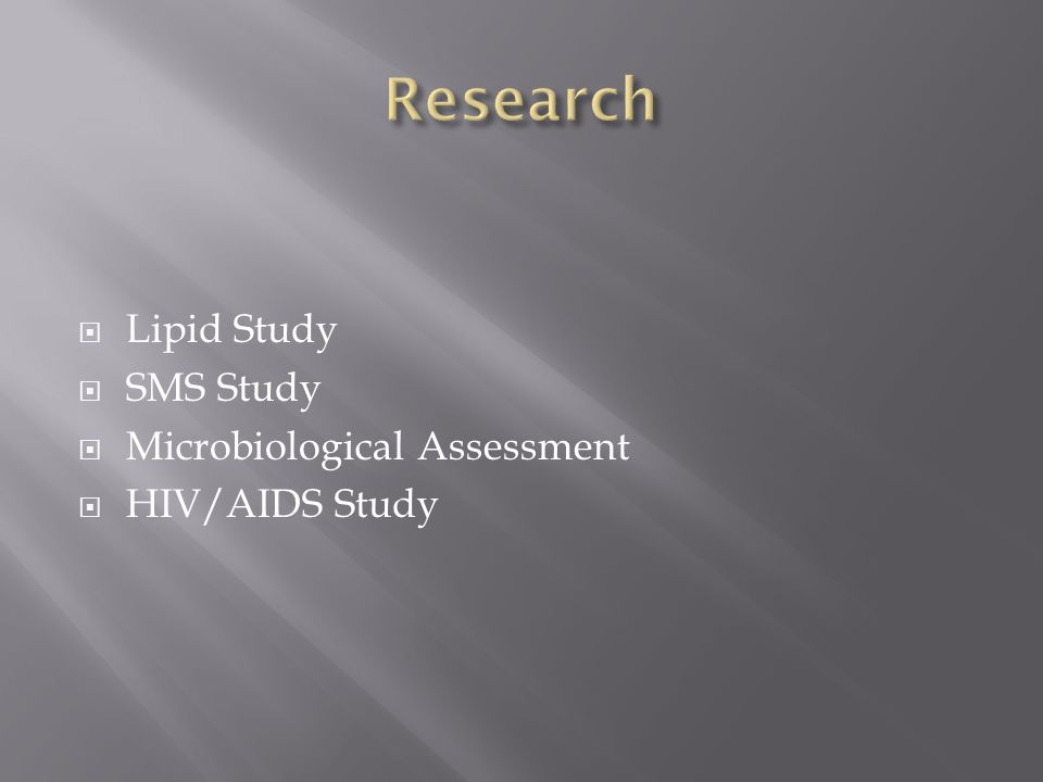  Lipid Study  SMS Study  Microbiological Assessment  HIV/AIDS Study
