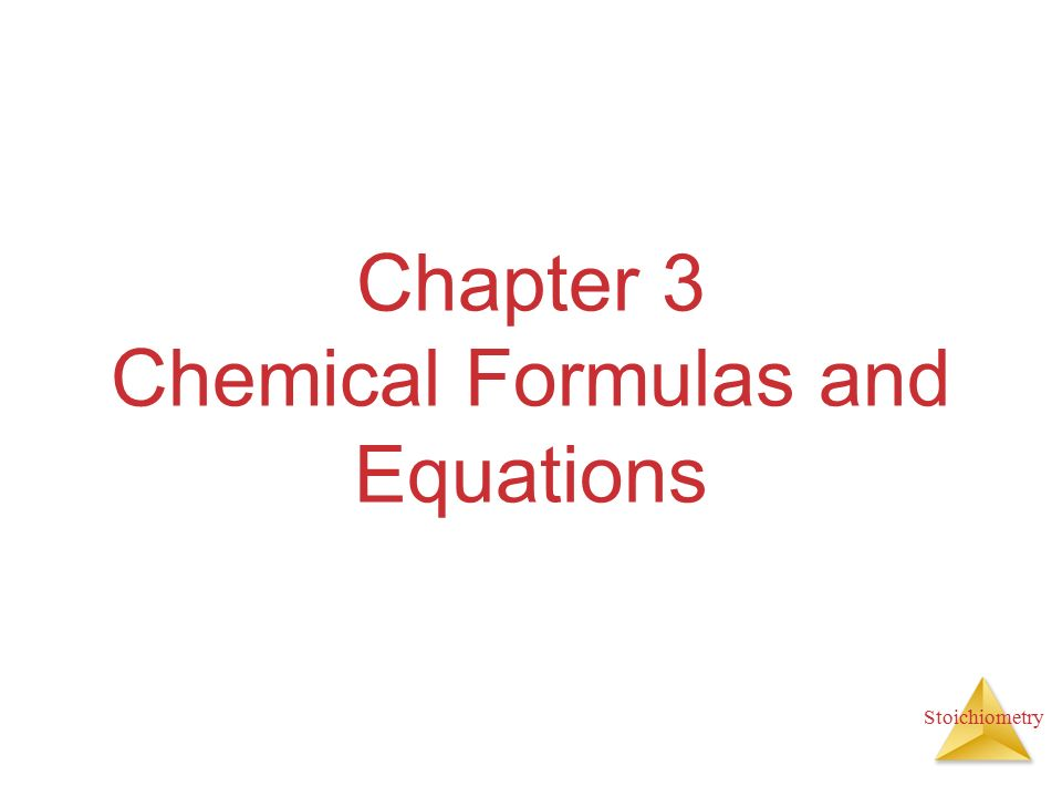 Stoichiometry Chapter 3 Chemical Formulas and Equations. - ppt ...