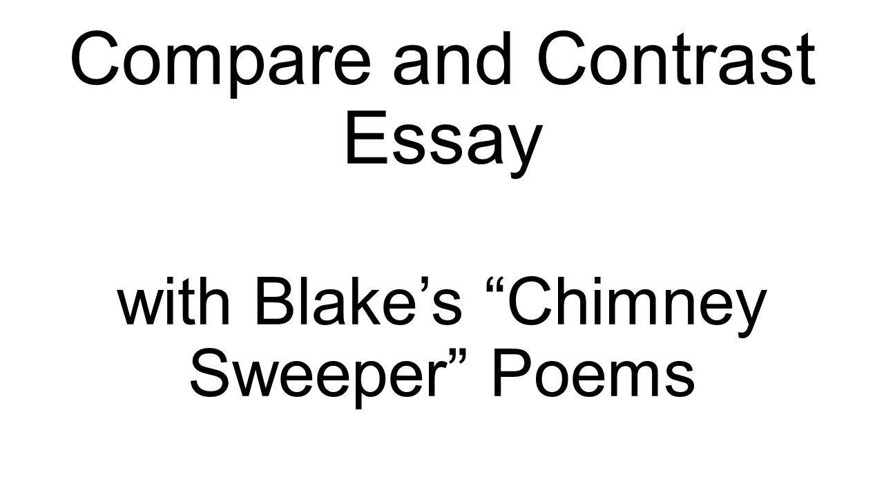 compare and contrast essay blake s chimney sweeper poems 1 compare