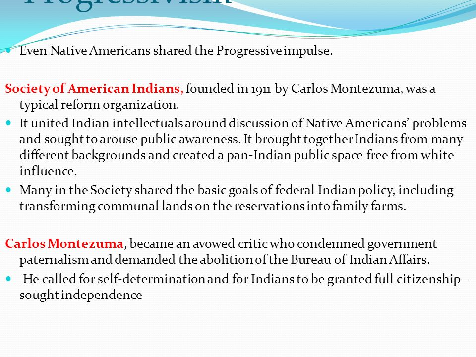Native American Progressivism Even Native Americans shared the Progressive impulse.