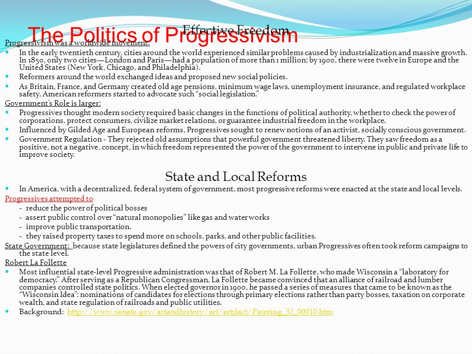 The Politics of Progressivism Effective Freedom Progressivism was a worldwide movement.