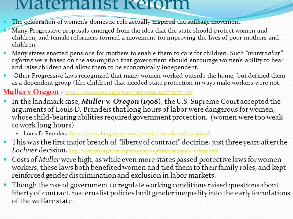 Maternalist Reform The celebration of women's domestic role actually inspired the suffrage movement.