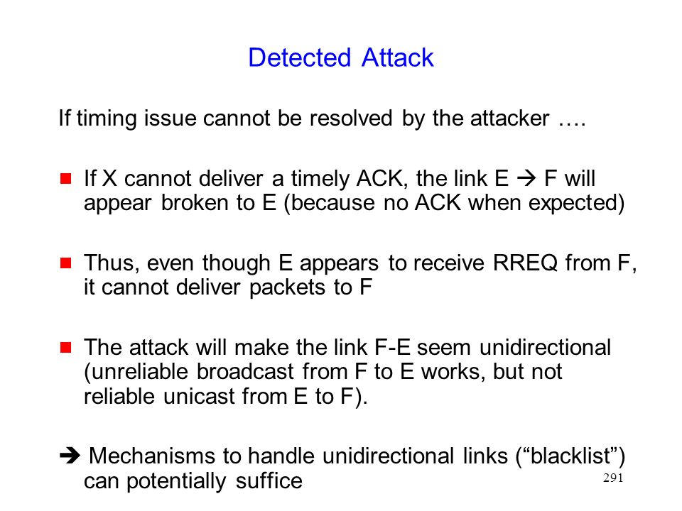 291 Detected Attack If timing issue cannot be resolved by the attacker ….