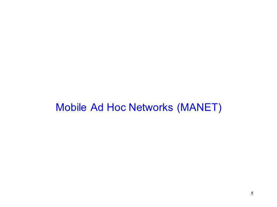5 Mobile Ad Hoc Networks (MANET)