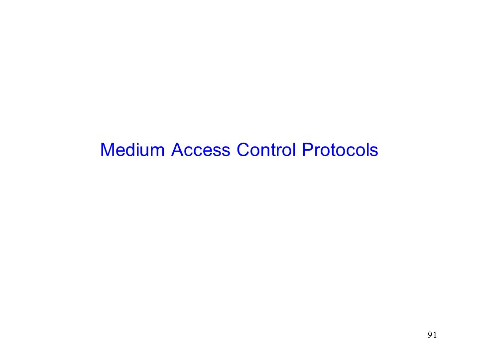 91 Medium Access Control Protocols