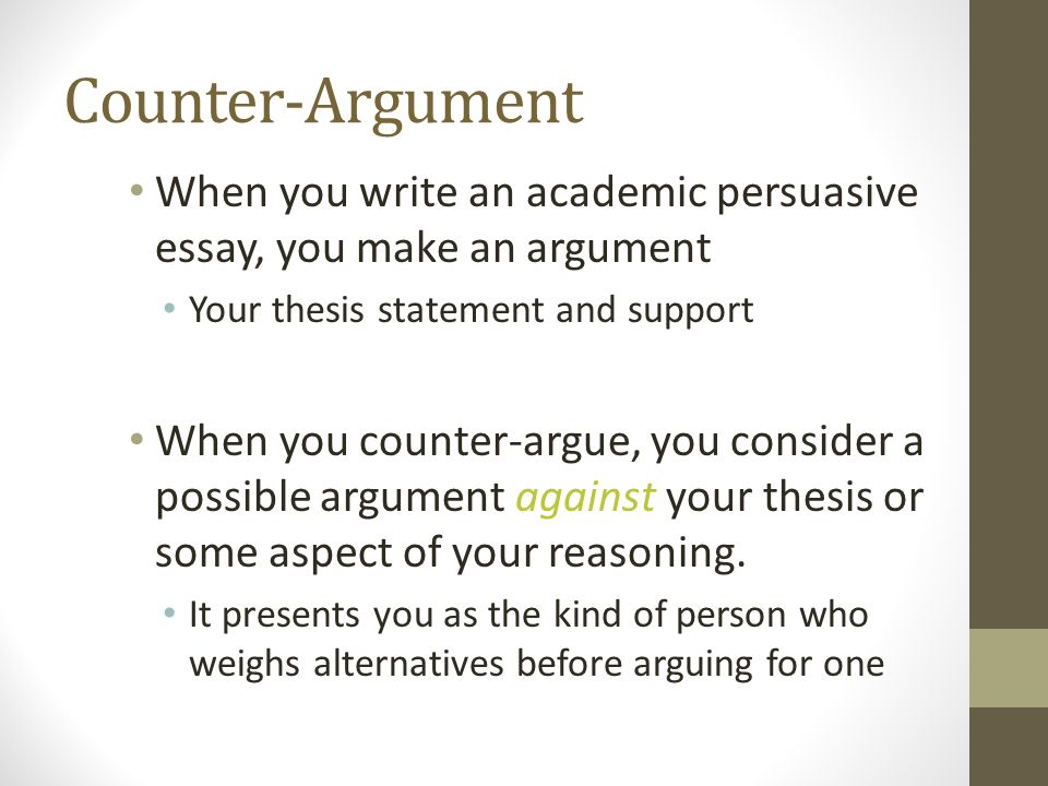 Ordinaire Counterarguments Ms Tanner Rmfall Expanding Your Position Counterargument  When You Write An Academic Persuasive Essay You