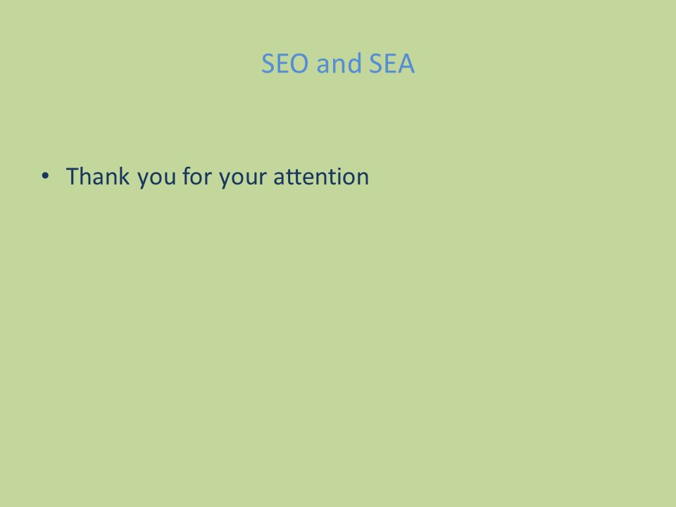 SEO and SEA Thank you for your attention