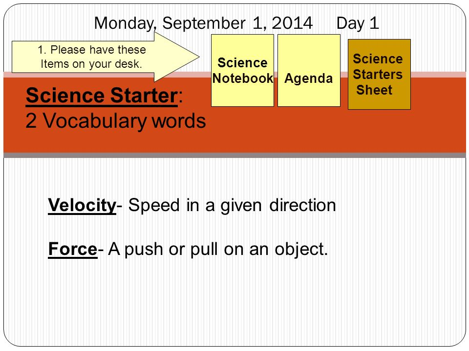 Monday, September 1, 2014 Day 1 Science Starters Sheet 1.