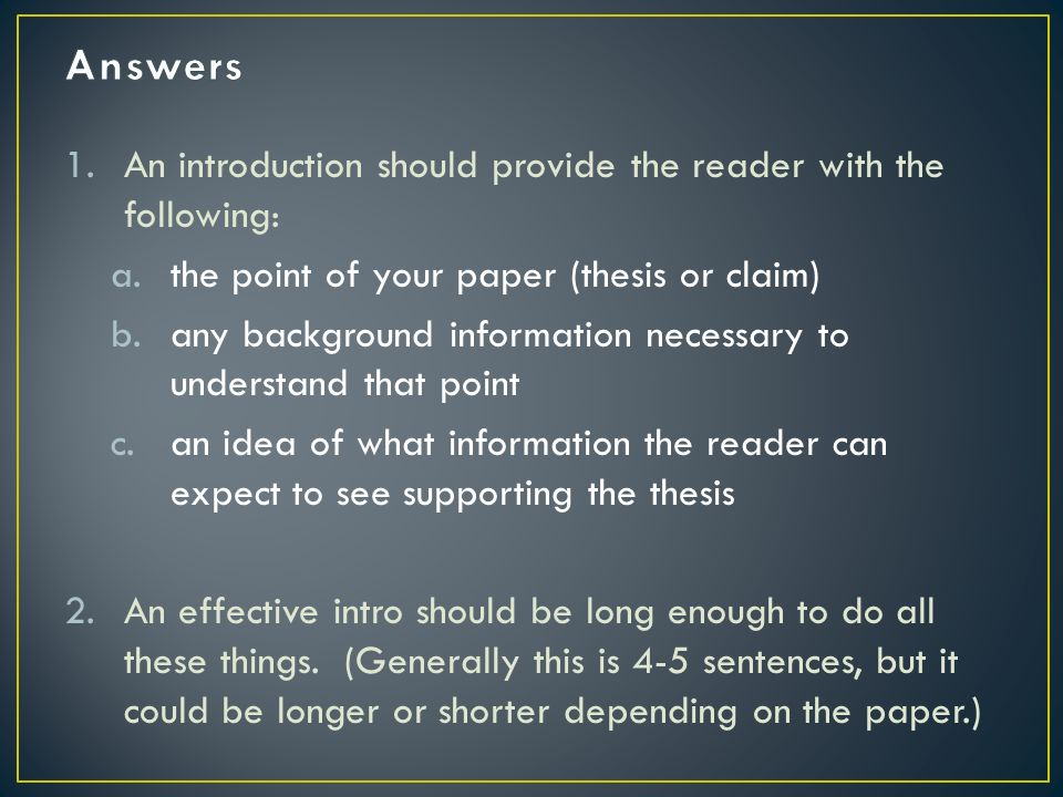 how long should a thesis be A thesis statement is, frankly, as long as it needs to be generally, it is composed of a single sentence with two parts: the actual statement or declaration and at least three supporting statements.