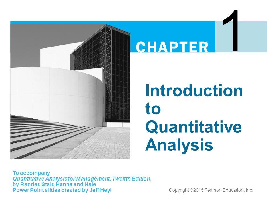 Introduction to Quantitative Analysis 1 To accompany Quantitative – Quantitative Analysis