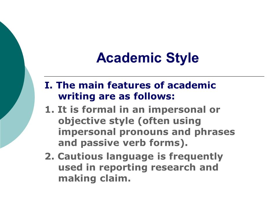 features of academic writing In this article we would like to focus on features of academic writing which will hopefully help you be a better student and handle assignments.