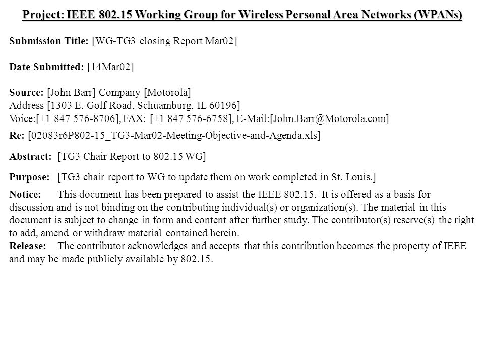 doc.: IEEE /155r1 Submission March 2002 John Barr, MotorolaSlide 1 Project: IEEE Working Group for Wireless Personal Area Networks (WPANs) Submission Title: [WG-TG3 closing Report Mar02] Date Submitted: [14Mar02] Source: [John Barr] Company [Motorola] Address [1303 E.