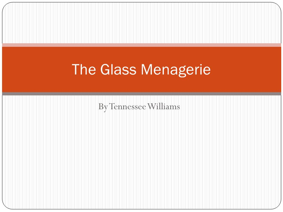 a literary analysis of the glass menagerie by tennessee williams