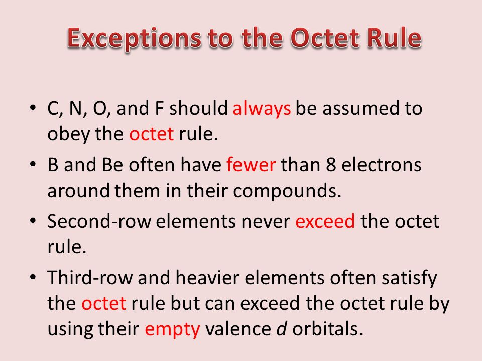 C, N, O, and F should always be assumed to obey the octet rule.
