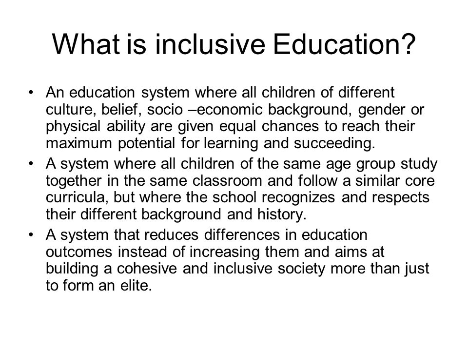 the concept of inclusive education education essay Inclusion in education essays inclusion, the process of allowing all children the opportunity to fully participate in regular education classroom activities regardless of disability, race.