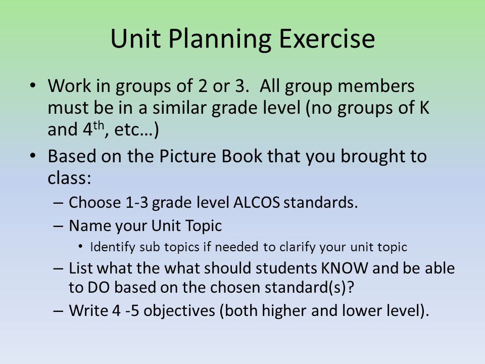Unit Planning Exercise Work in groups of 2 or 3.